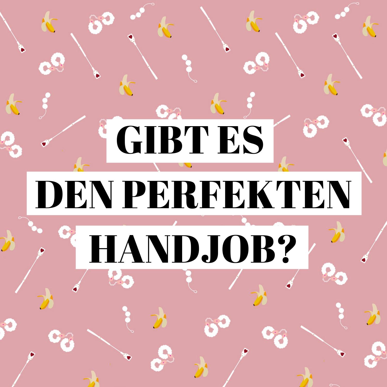 Gibt es den perfekten Handjob?