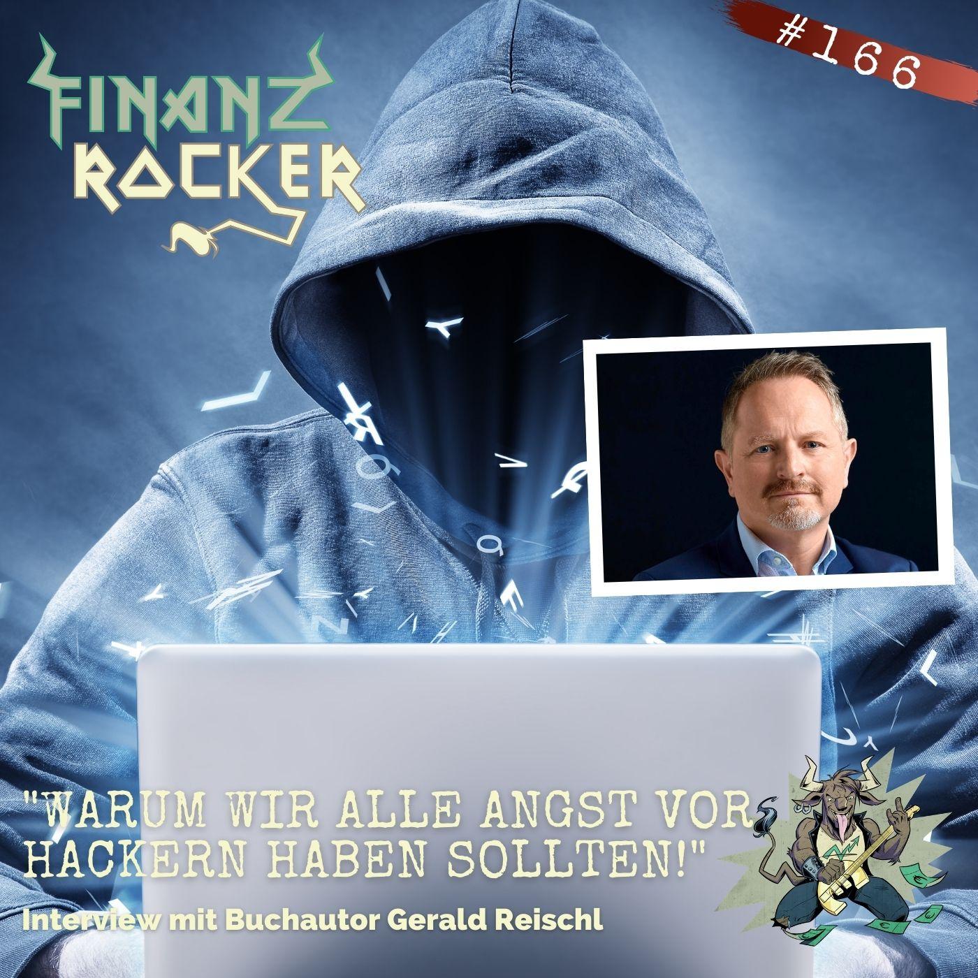 """Folge 166: """"Warum wir alle Angst vor Hackern haben sollten!"""" - Interview mit Buchautor Gerald Reischl"""
