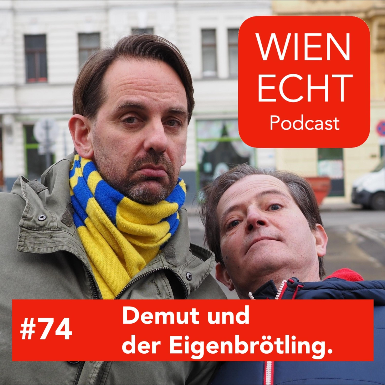 #74 - Demut und der Eigenbrötling.