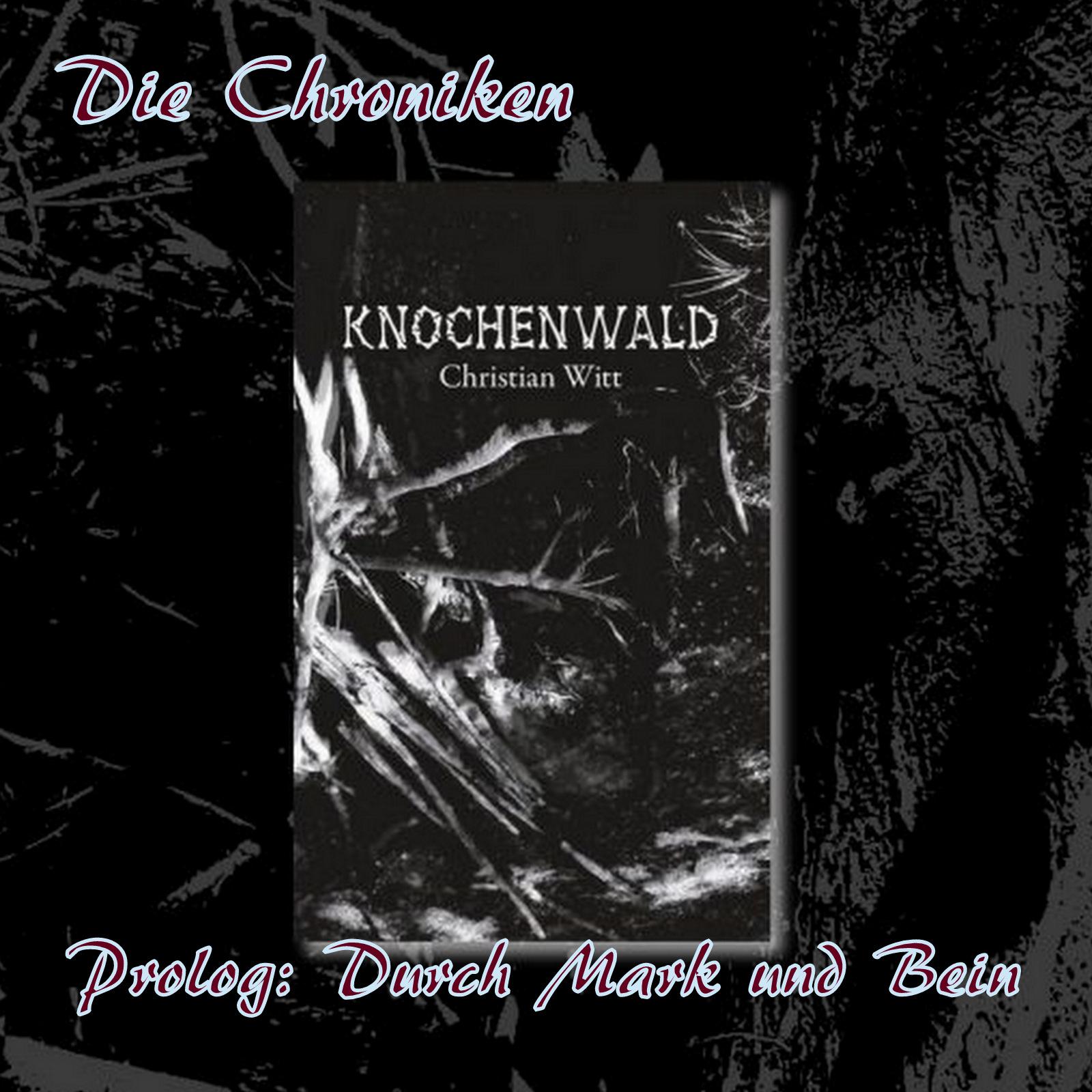 Knochenwald - Prolog: Durch Mark und Bein