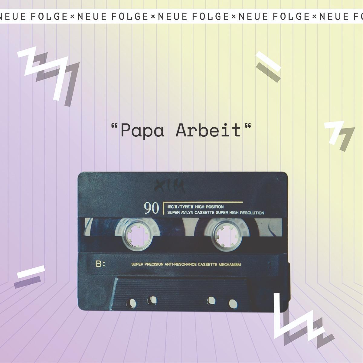 """""""Papa Arbeit"""""""
