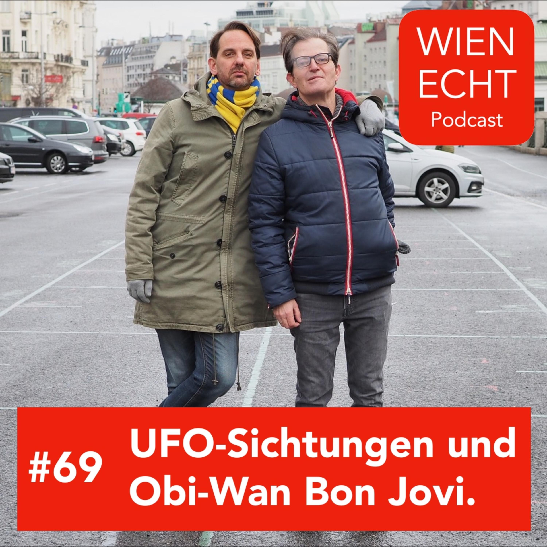 #69 - UFO-Sichtungen und Obi-Wan Bon Jovi.