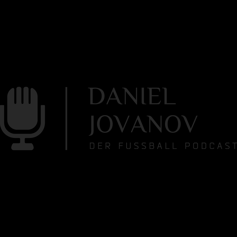 Der Fussball Podcast - mit Daniel Jovanov