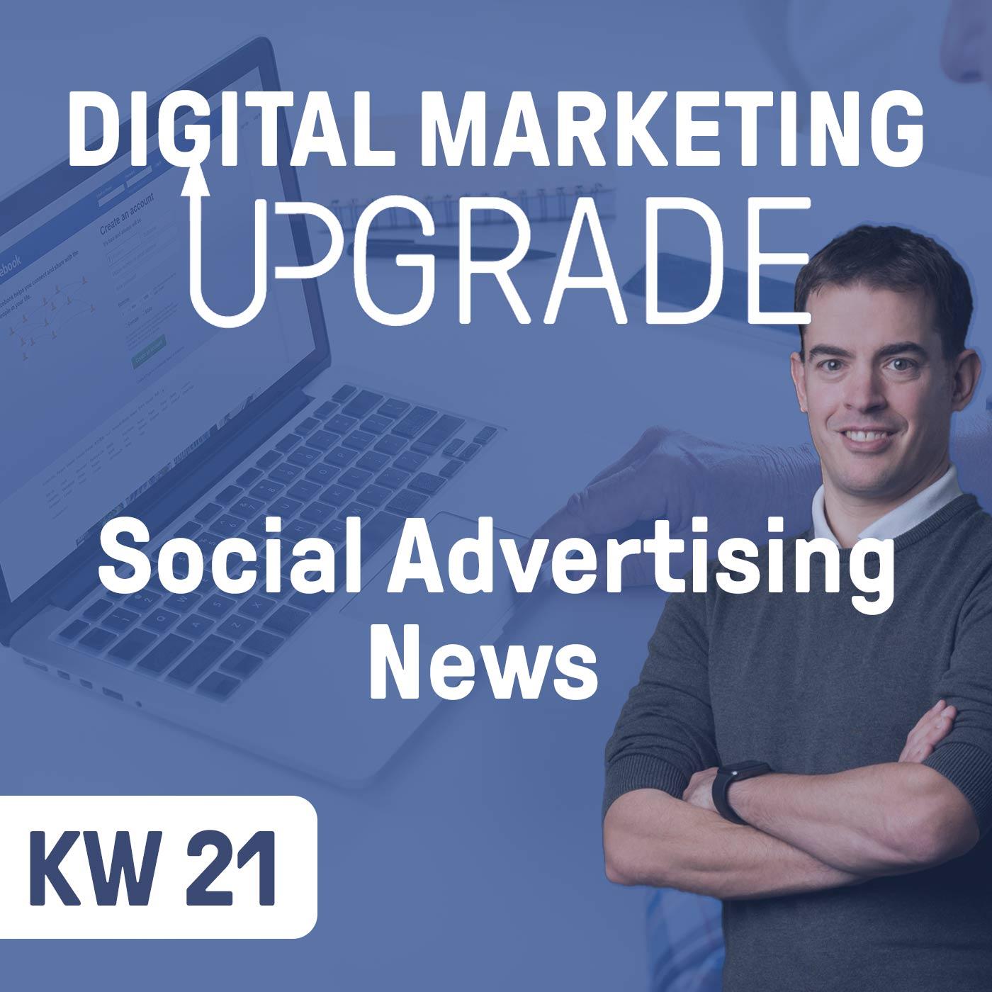 Social Advertising News - KW 21