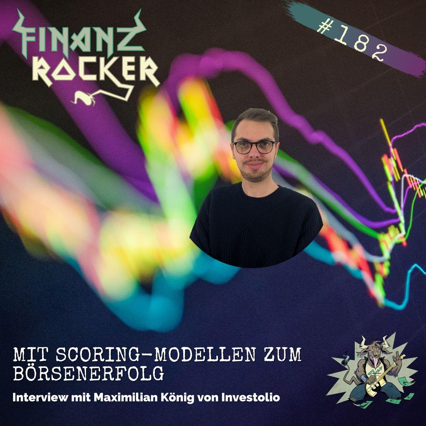Folge 182: Mit Scoring-Modellen zum Börsenerfolg - Interview mit Maximilian König von Investolio