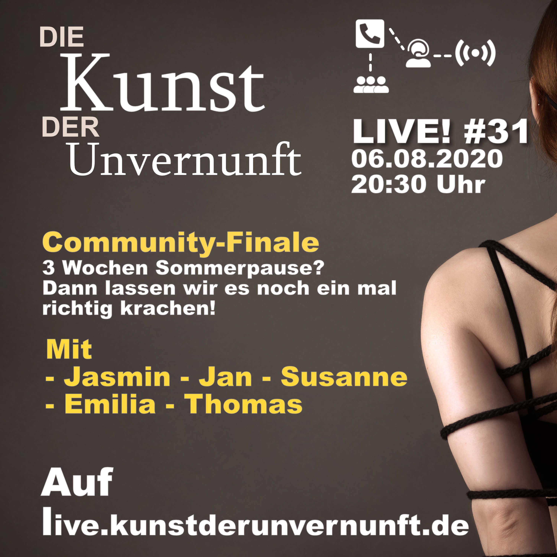 Unvernunft Live. 06.08. - Community-Abschiedsfolge