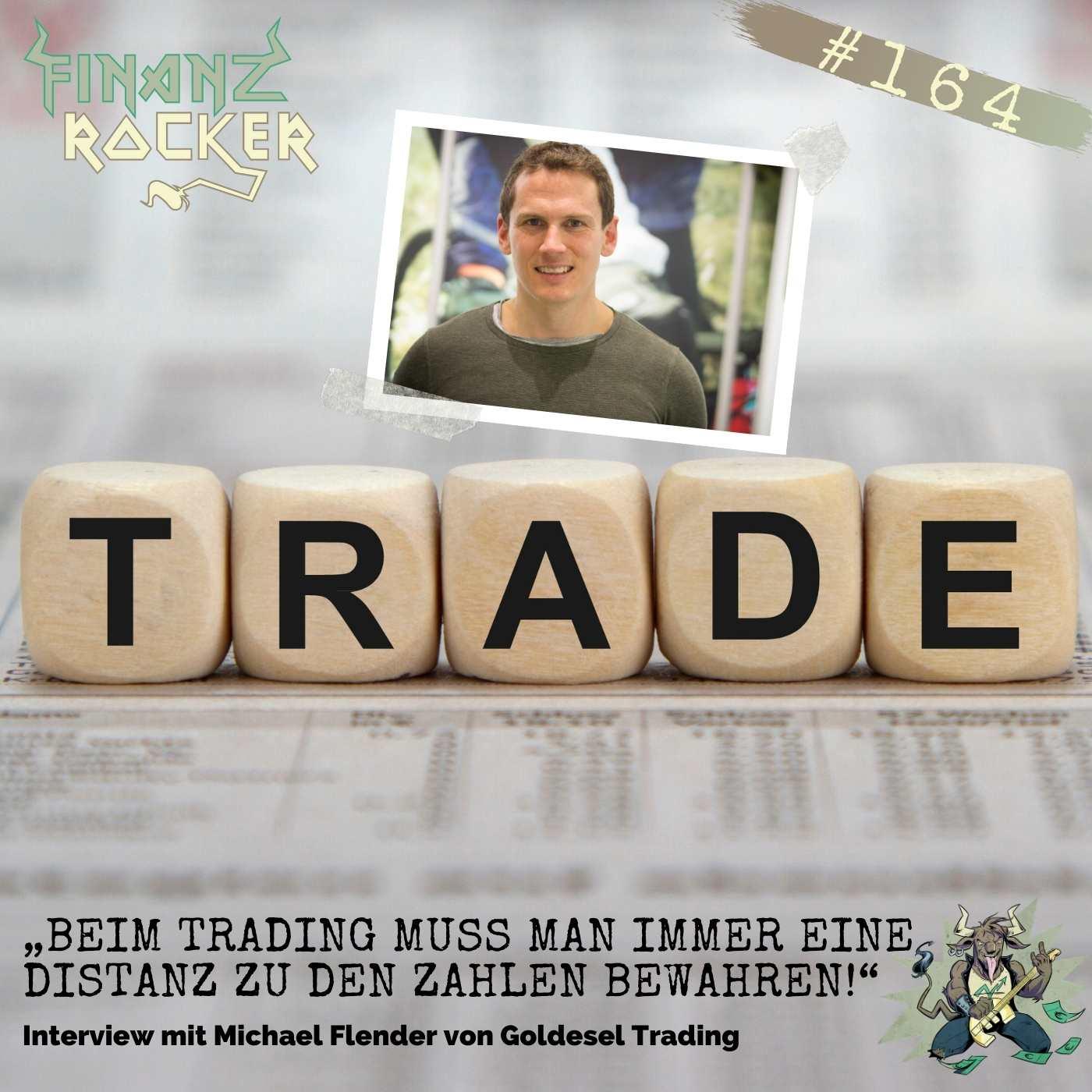 """Folge 164: """"Beim Trading muss man immer eine Distanz zu den Zahlen bewahren!"""" - Interview mit Trader Michael Flender"""