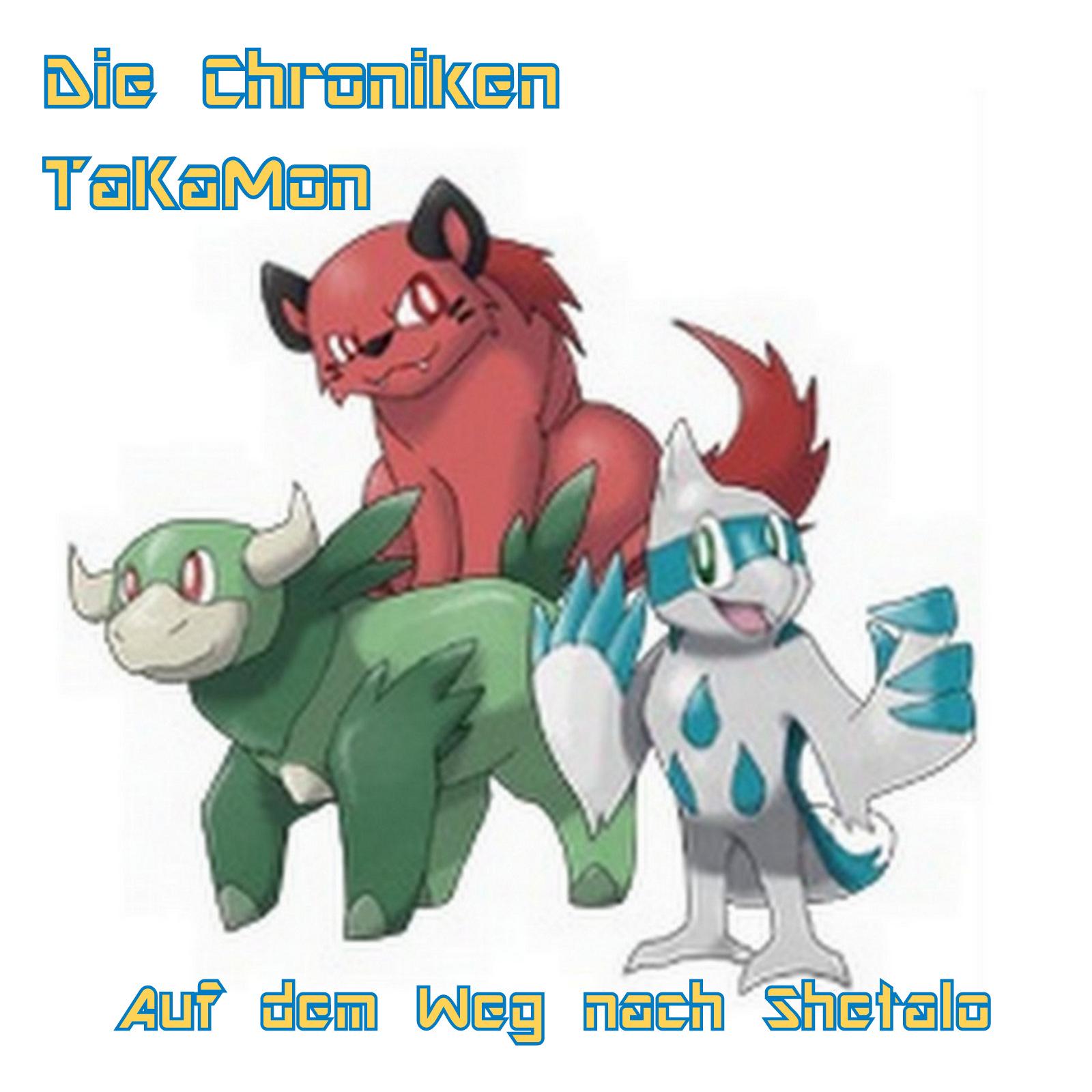 TaKaMon 02 - Auf dem Weg nach Shetalo