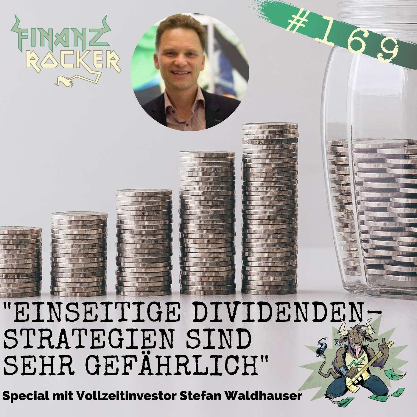 """Folge 169: """"Einseitige Dividendenstrategien sind sehr gefährlich"""" - Special mit Stefan Waldhauser"""