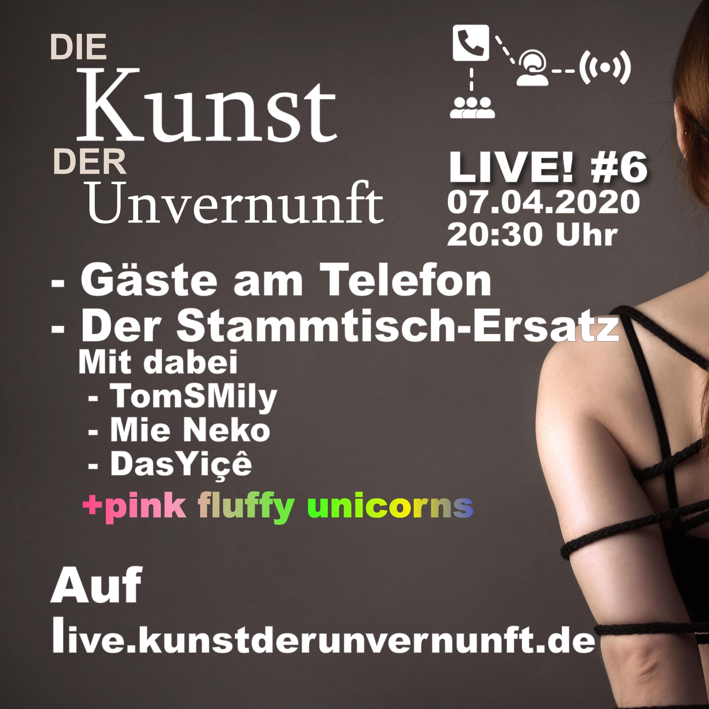 Unvernunft LIVE v. 07.04. - Kink für zu Hause