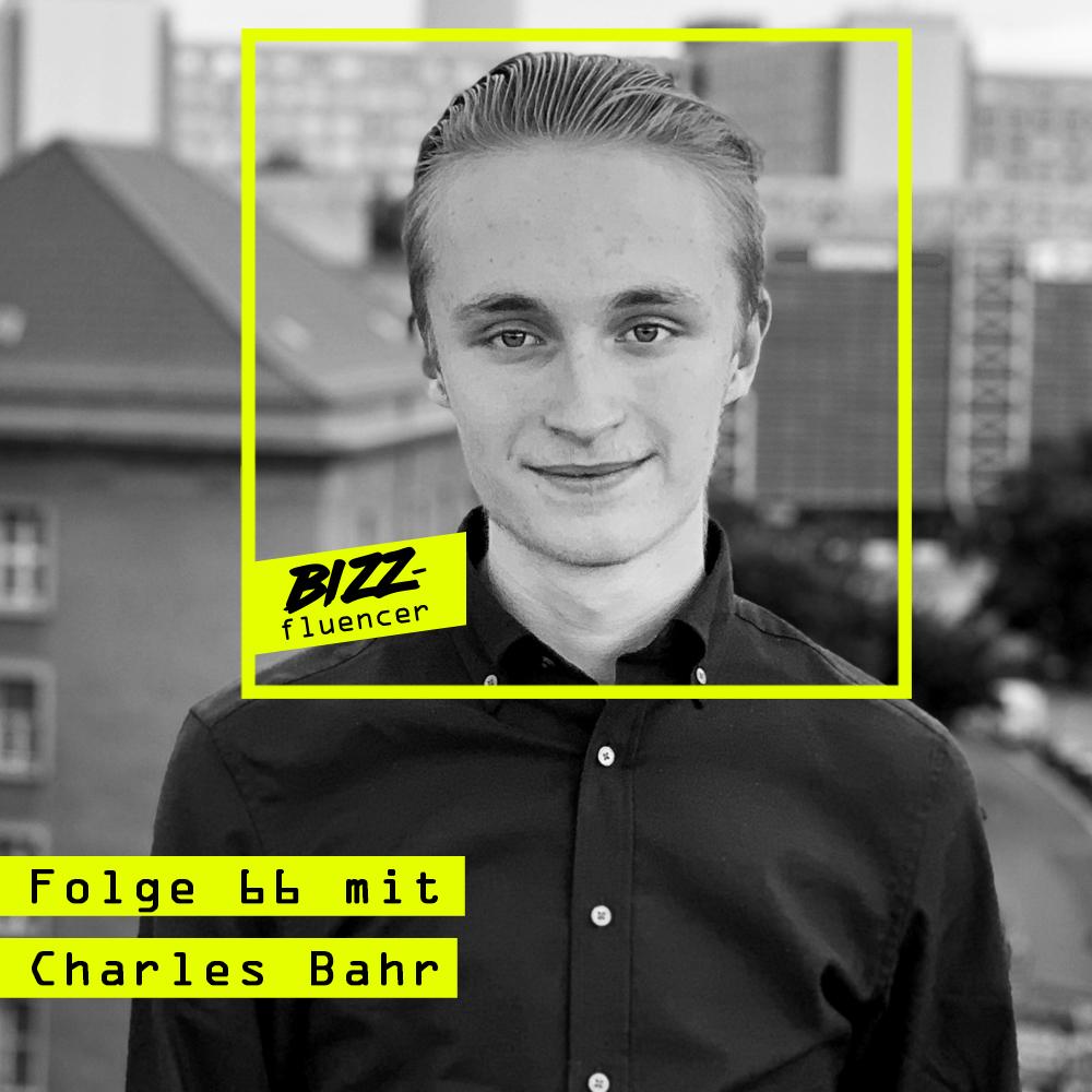 #66 Charles Bahr (Strategic Partner Manager bei TikTok) über die Gründung einer eigenen Agentur mit 15 Jahren,
