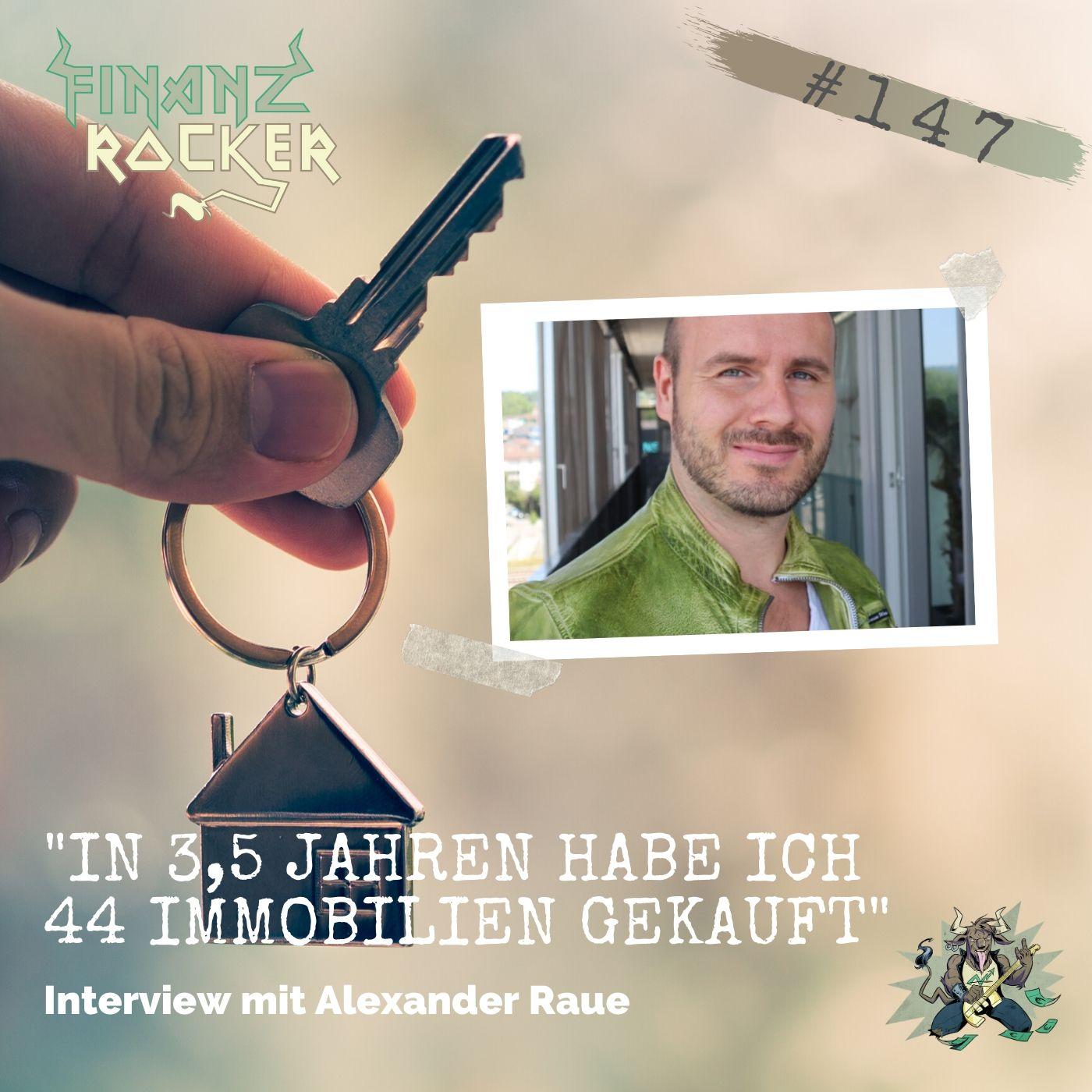 """Folge 147: """"In 3,5 Jahren habe ich 44 Immobilien gekauft"""" - Interview mit Alexander Raue"""