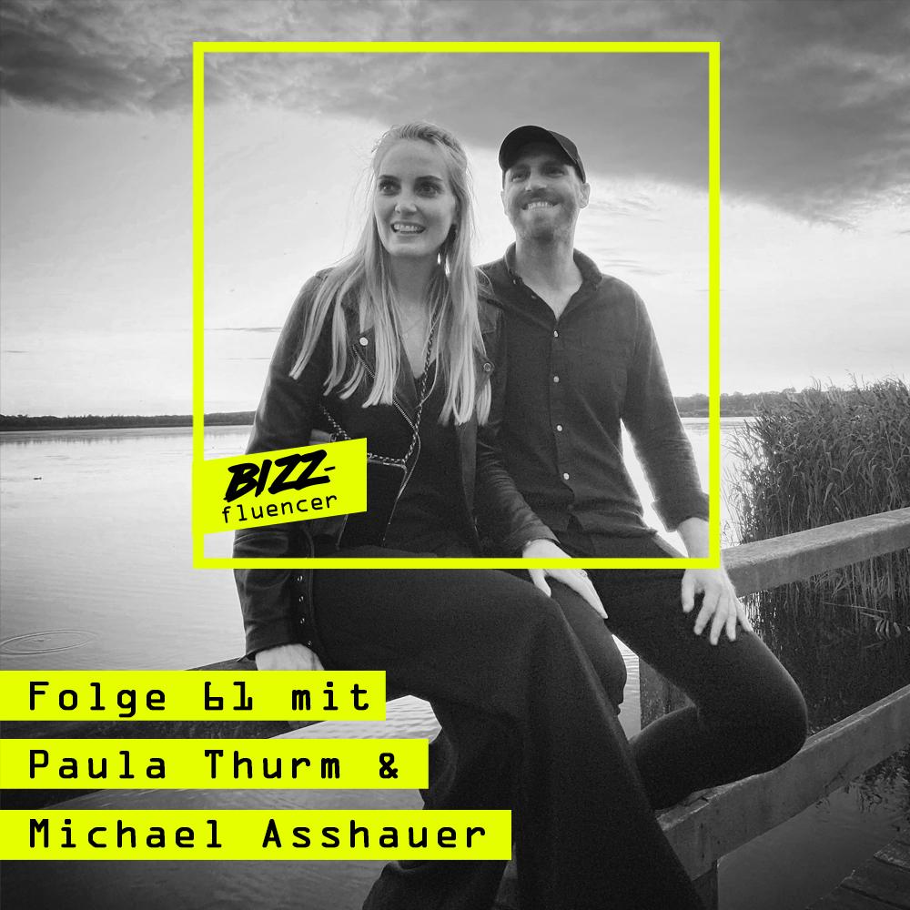 #61 mit Paula Thurm (Business Podcast Influencer Specialist) und Michael Asshauer (Gründer & Unternehmer)