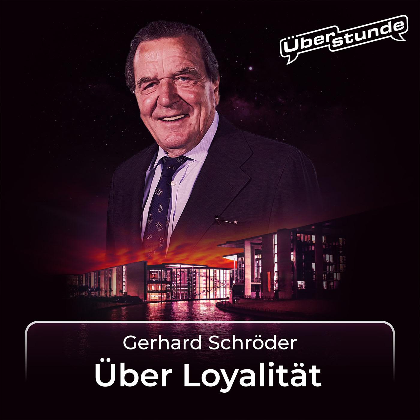 """#01 Gerhard Schröder über """"Loyalität"""""""