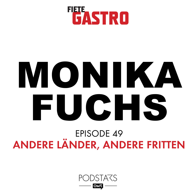 #49 Andere Länder, andere Fritten - mit Stammgast Monika Fuchs