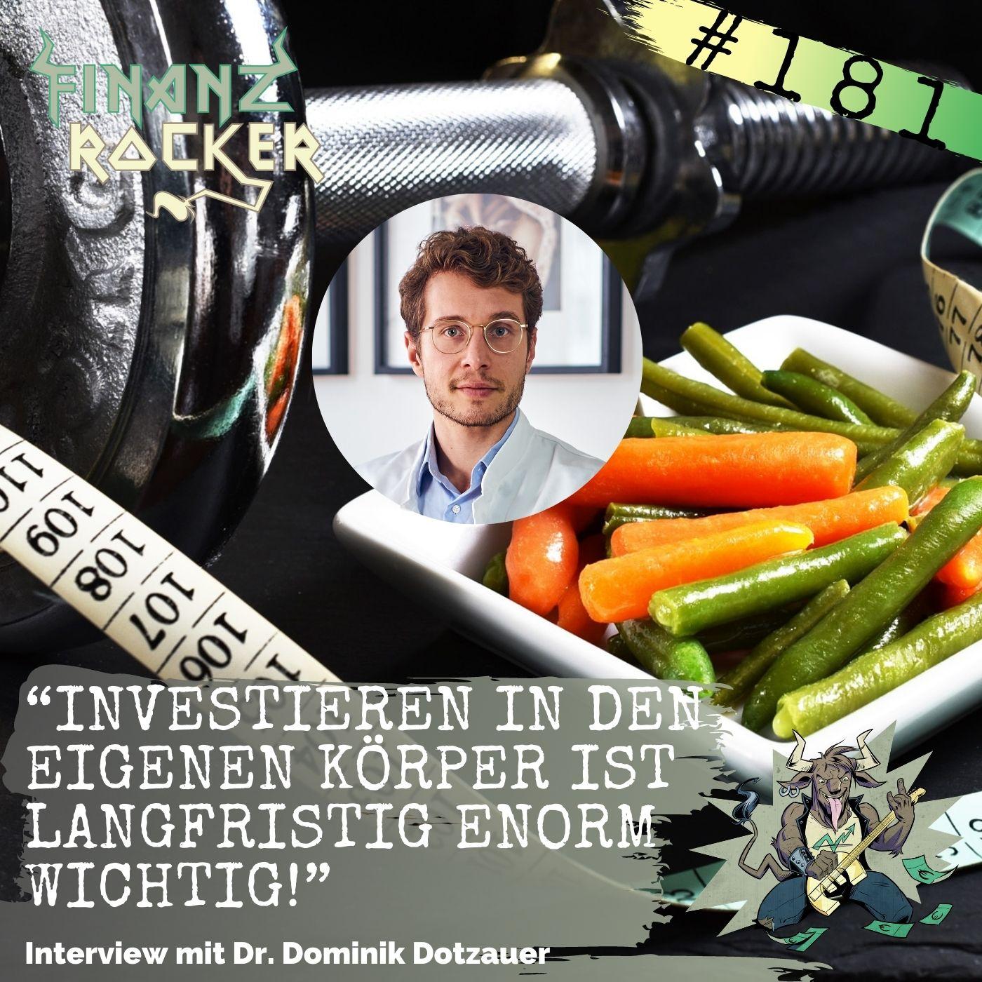 """Folge 181: """"Investieren in den eigenen Körper ist langfristig enorm wichtig!"""" - Interview mit Dr. Dominik Dotzauer"""