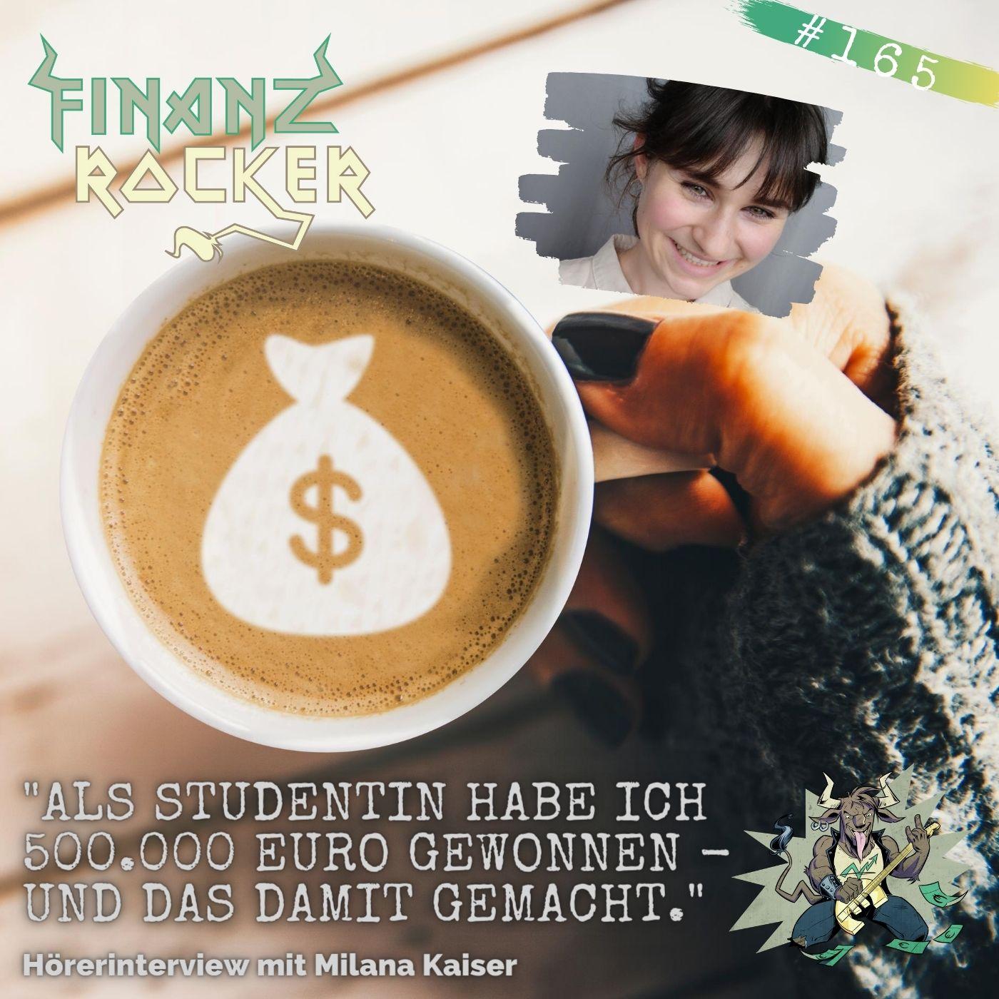 """Folge 165: """"Als Studentin habe ich 500.000 € gewonnen - und das damit gemacht."""" - Hörerinterview mit Milana Kaiser"""
