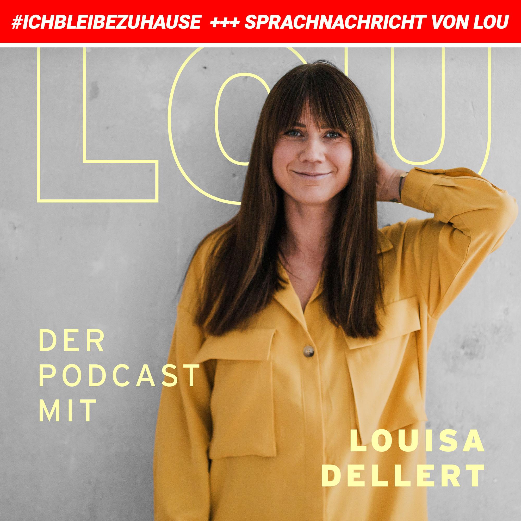 #ichbleibezuhause - Sprachnachricht von Lou Vol. 8