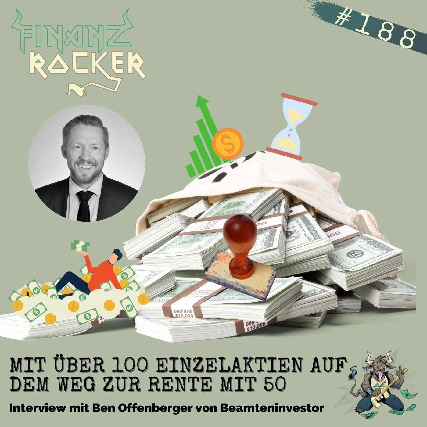 Folge 188: Mit über 100 Einzelaktien auf dem Weg zur Rente mit 50 - Interview mit Beamteninvestor Ben Offenberger