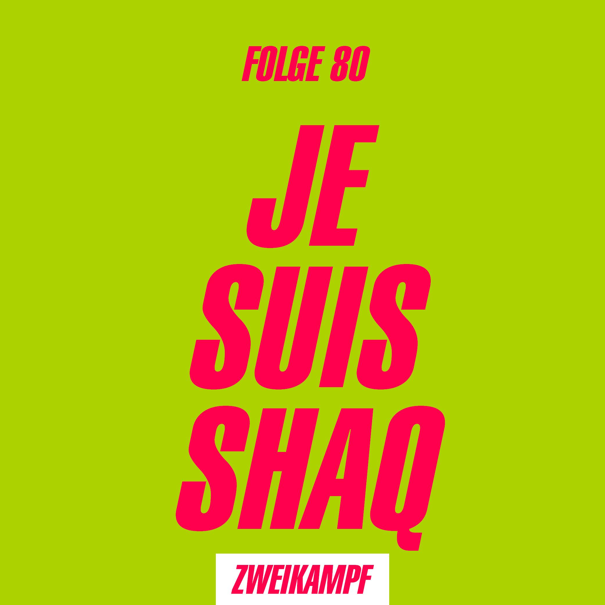 Folge 80: Je suis Shaq
