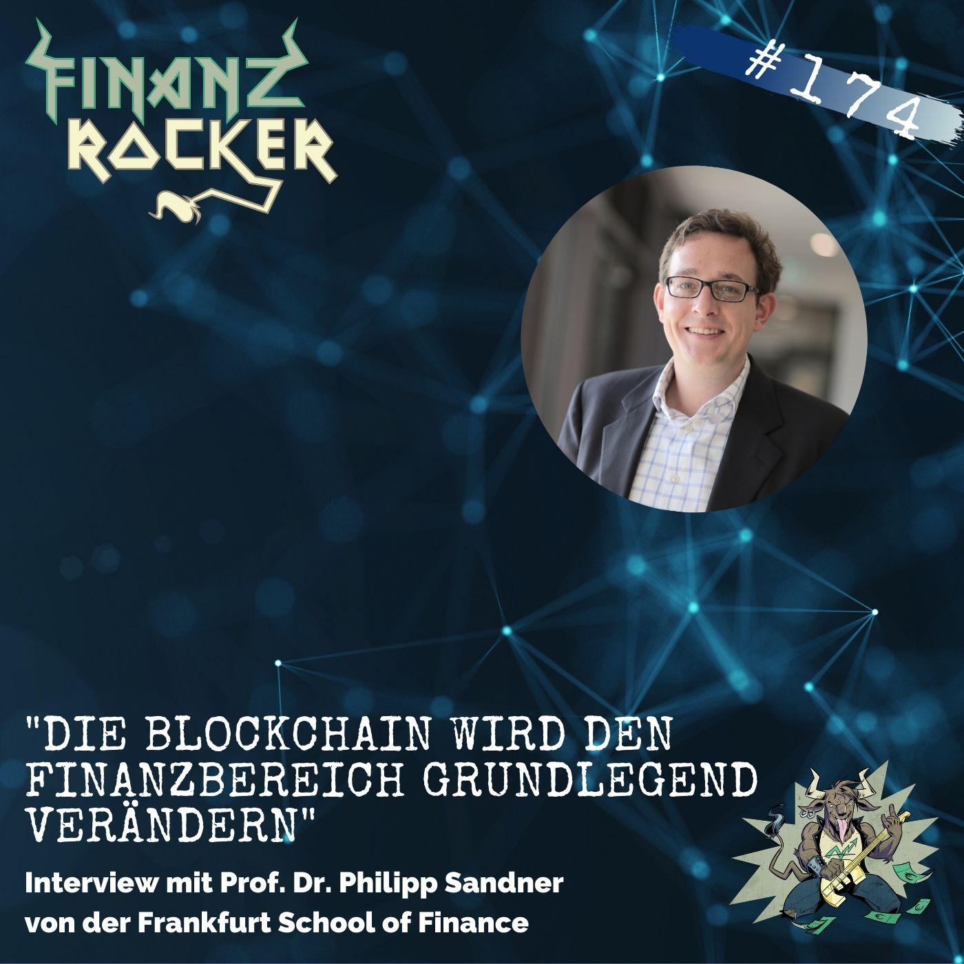 """Folge 174: """"Die Blockchain wird den Finanzbereich grundlegend verändern"""" - Interview mit Prof. Dr. Philipp Sandner"""