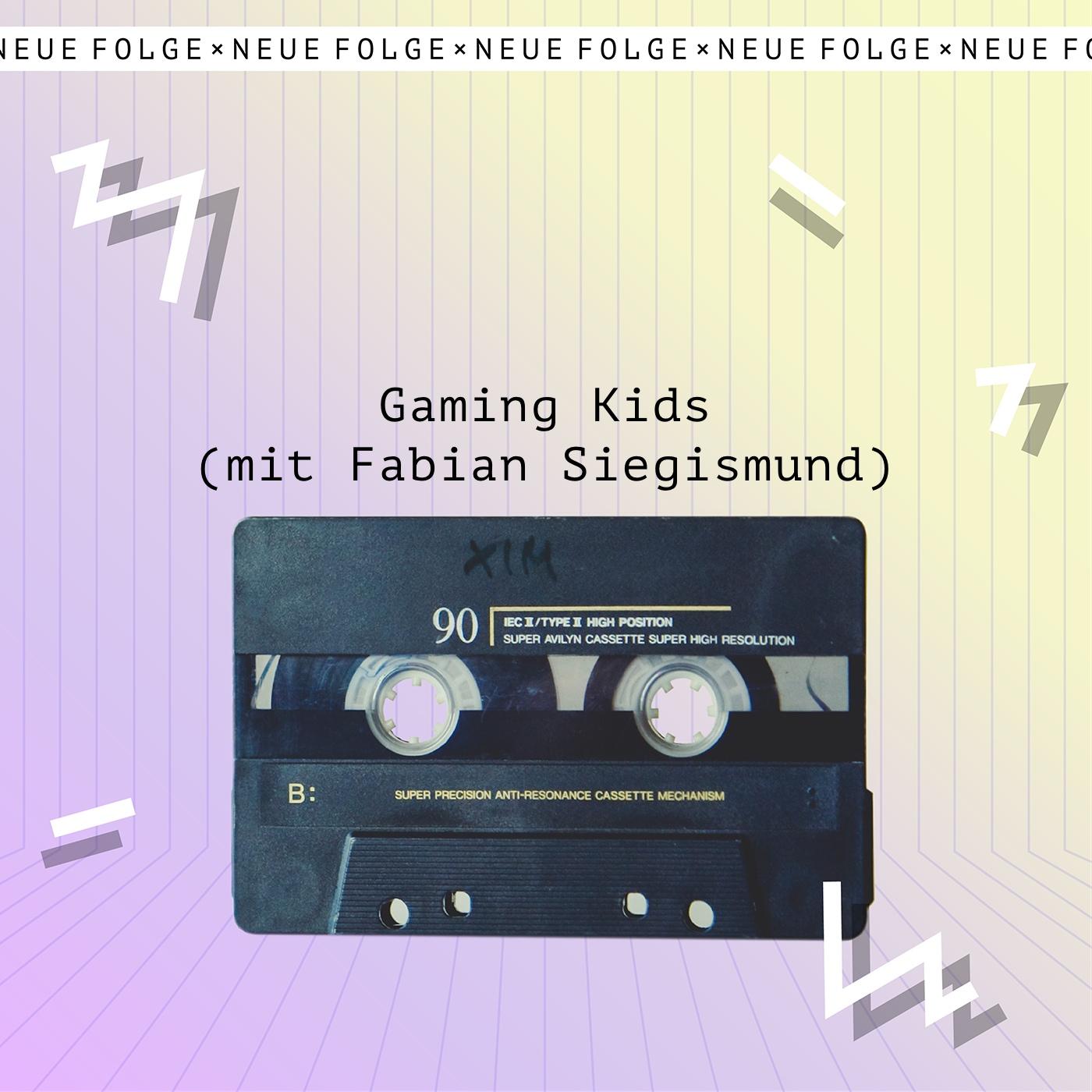 Gaming Kids (mit Fabian Siegismund)