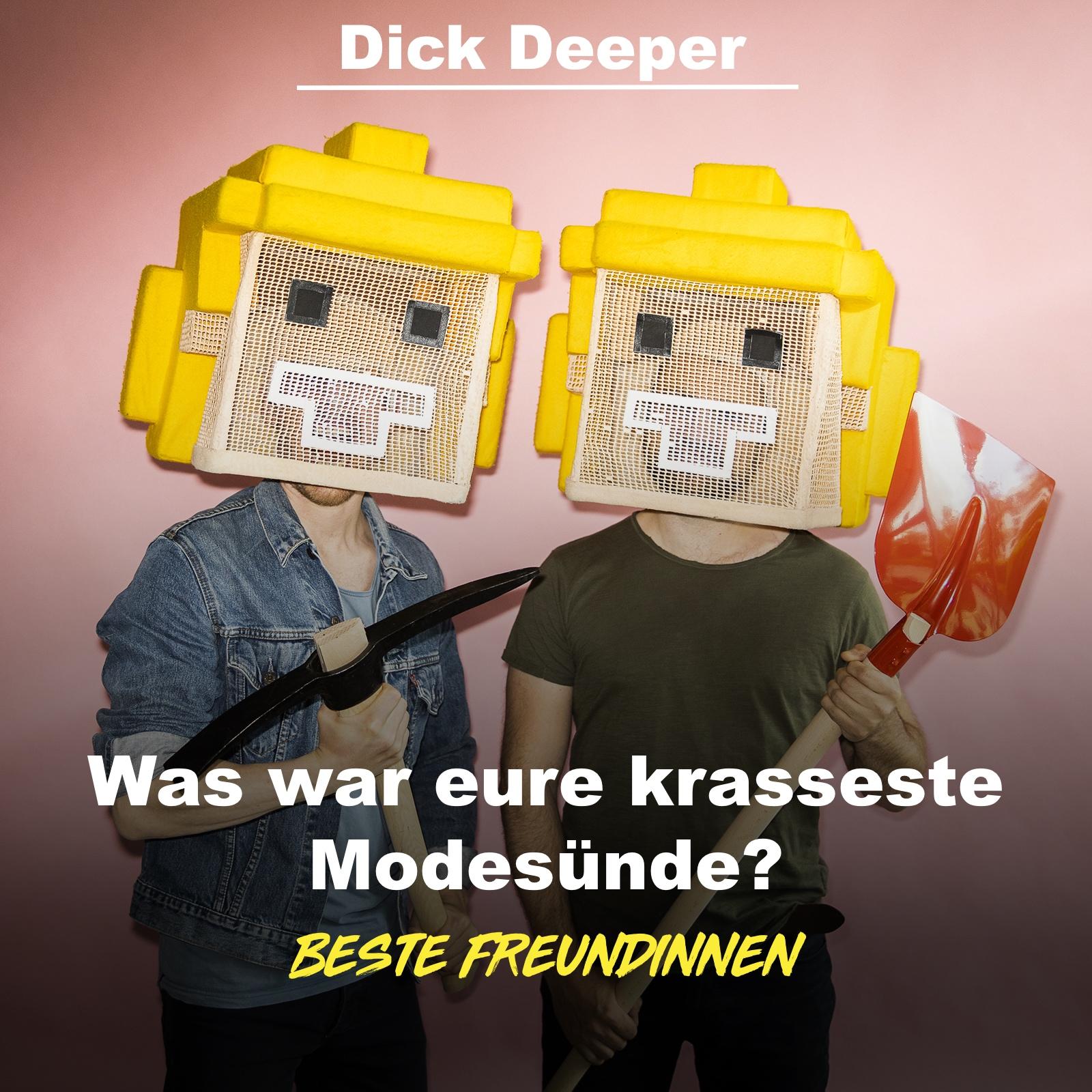 DICK DEEPER - Was war eure krasseste Modesünde?