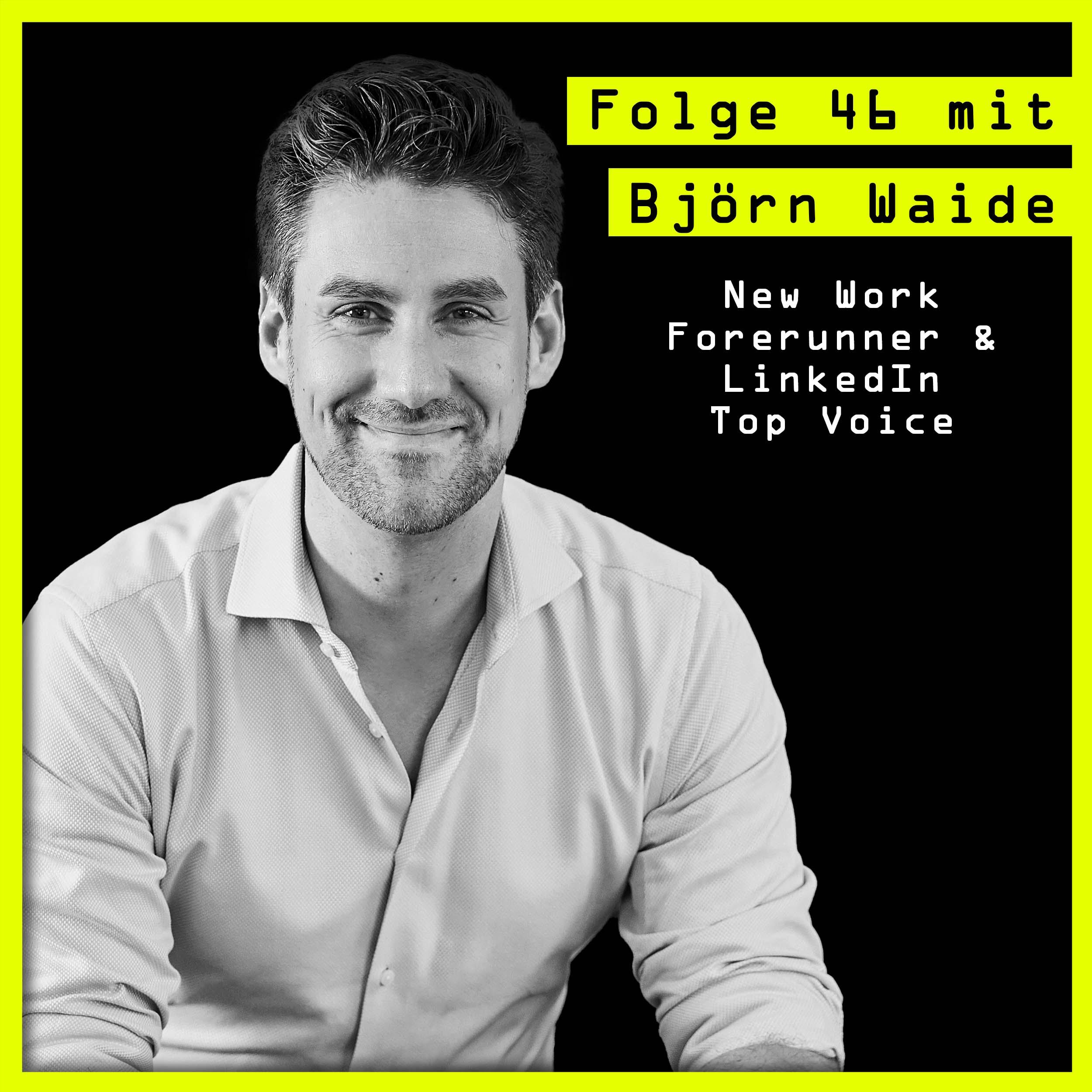 #46 mit Björn Waide (New Work Forerunner & LinkedIn Top Voice) über: Personenkommunikation, New Work & Hämorrhoidensalbe