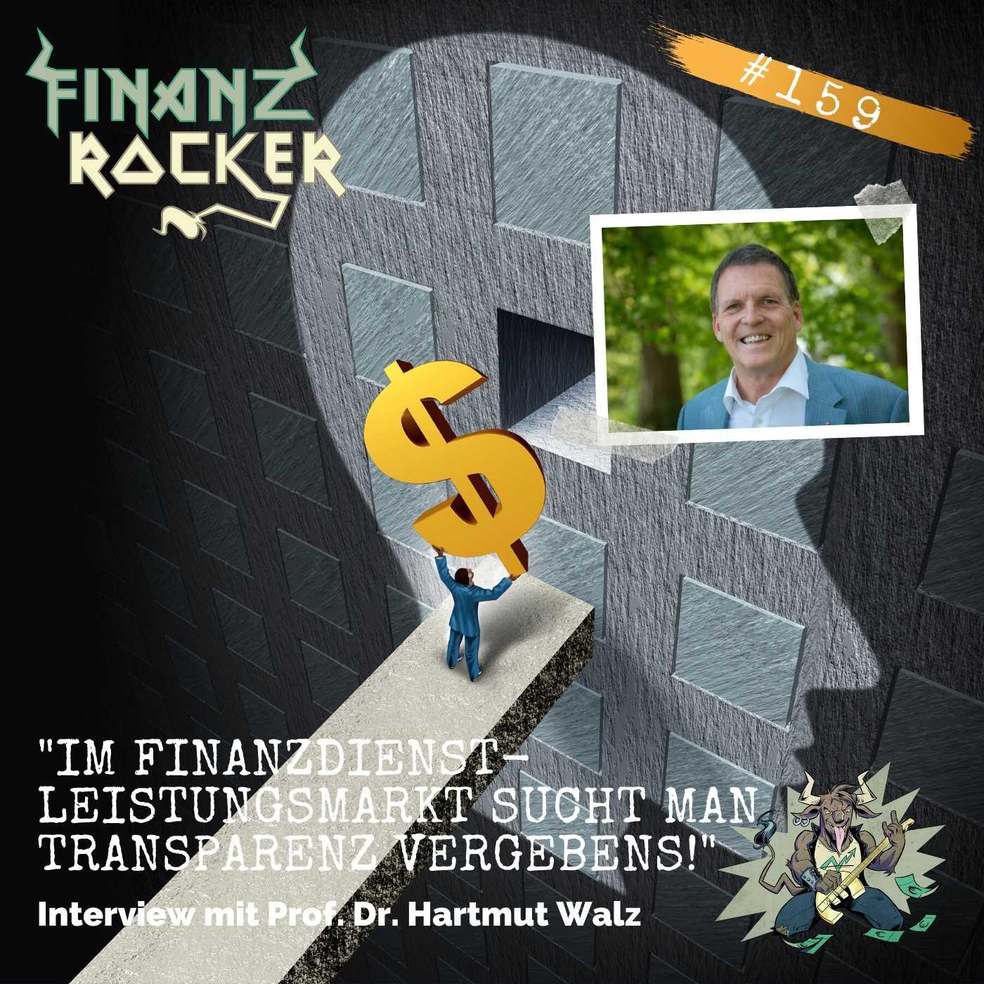 """Folge 159: """"Im Finanzdienstleistungsmarkt sucht man Transparenz vergebens"""" - Interview mit Professor Dr. Hartmut Walz"""