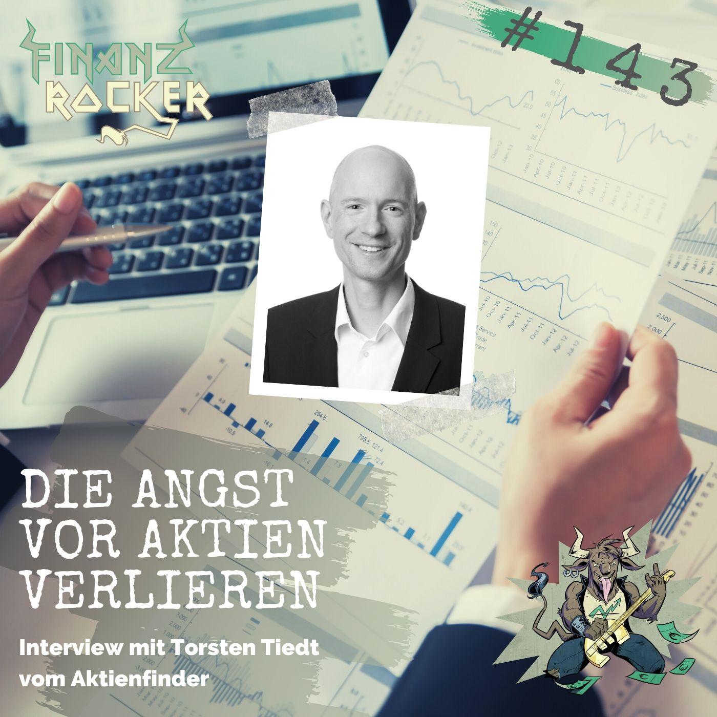 """Folge 143: """"Die Angst vor Aktien verlieren"""" – Interview mit Torsten Tiedt vom Aktienfinder"""