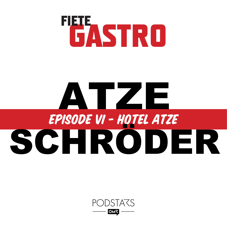 #06 Hotel Atze - mit Atze Schröder