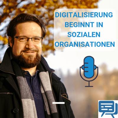 Digitalisierung beginnt IN sozialen Organisationen: Bei den Menschen und der Haltung