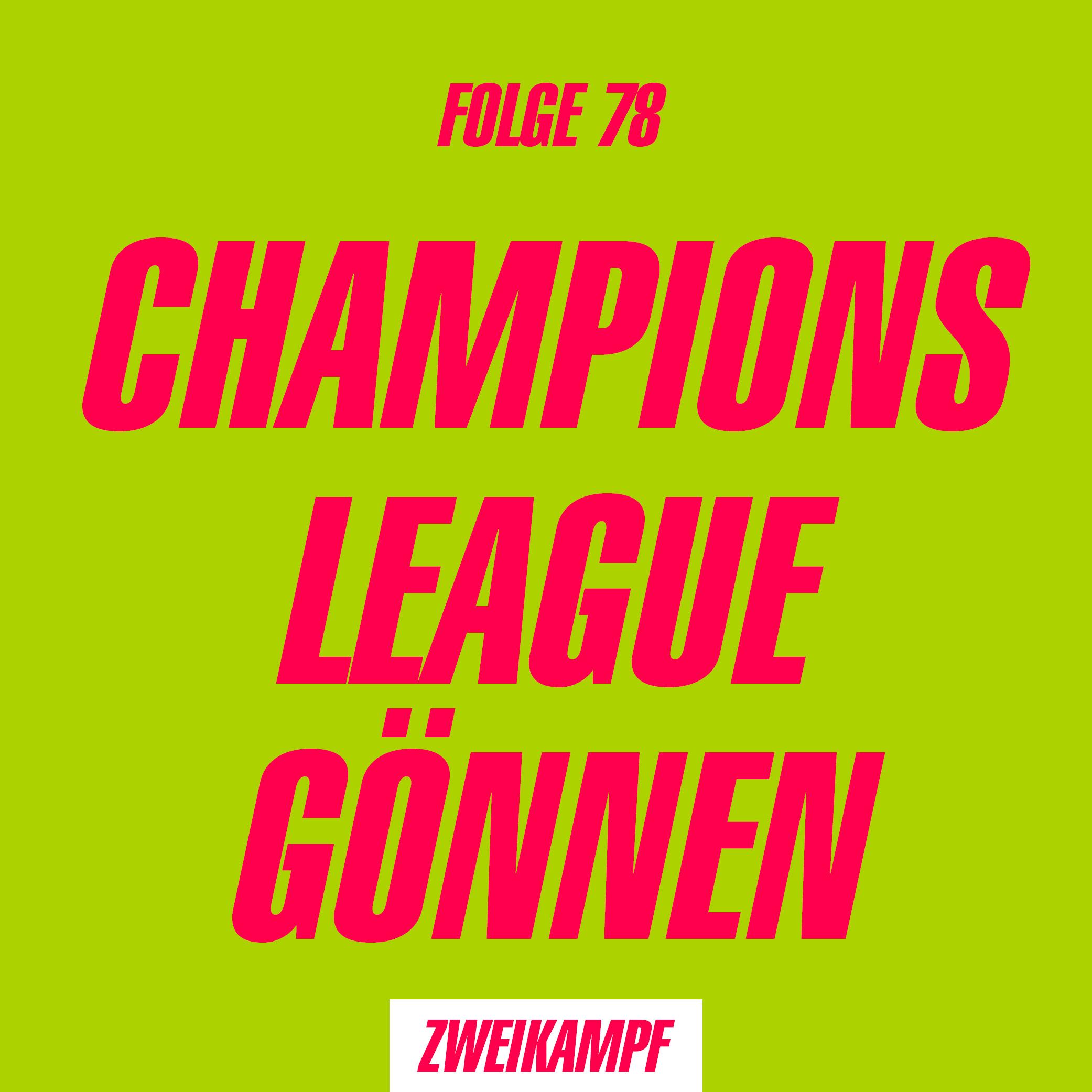 Folge 78: Champions League gönnen