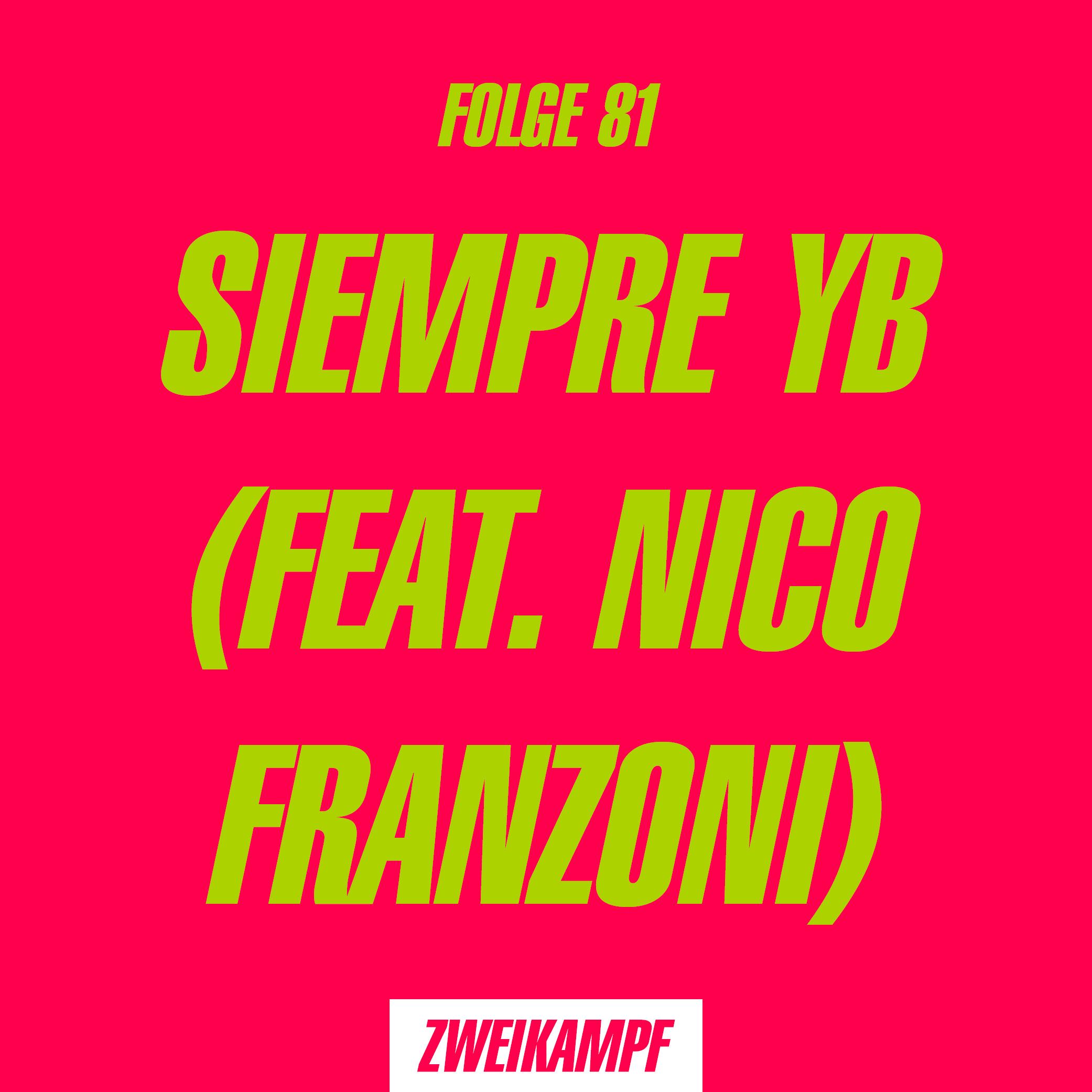 Folge 81: Siempre YB (feat. Nico Franzoni)