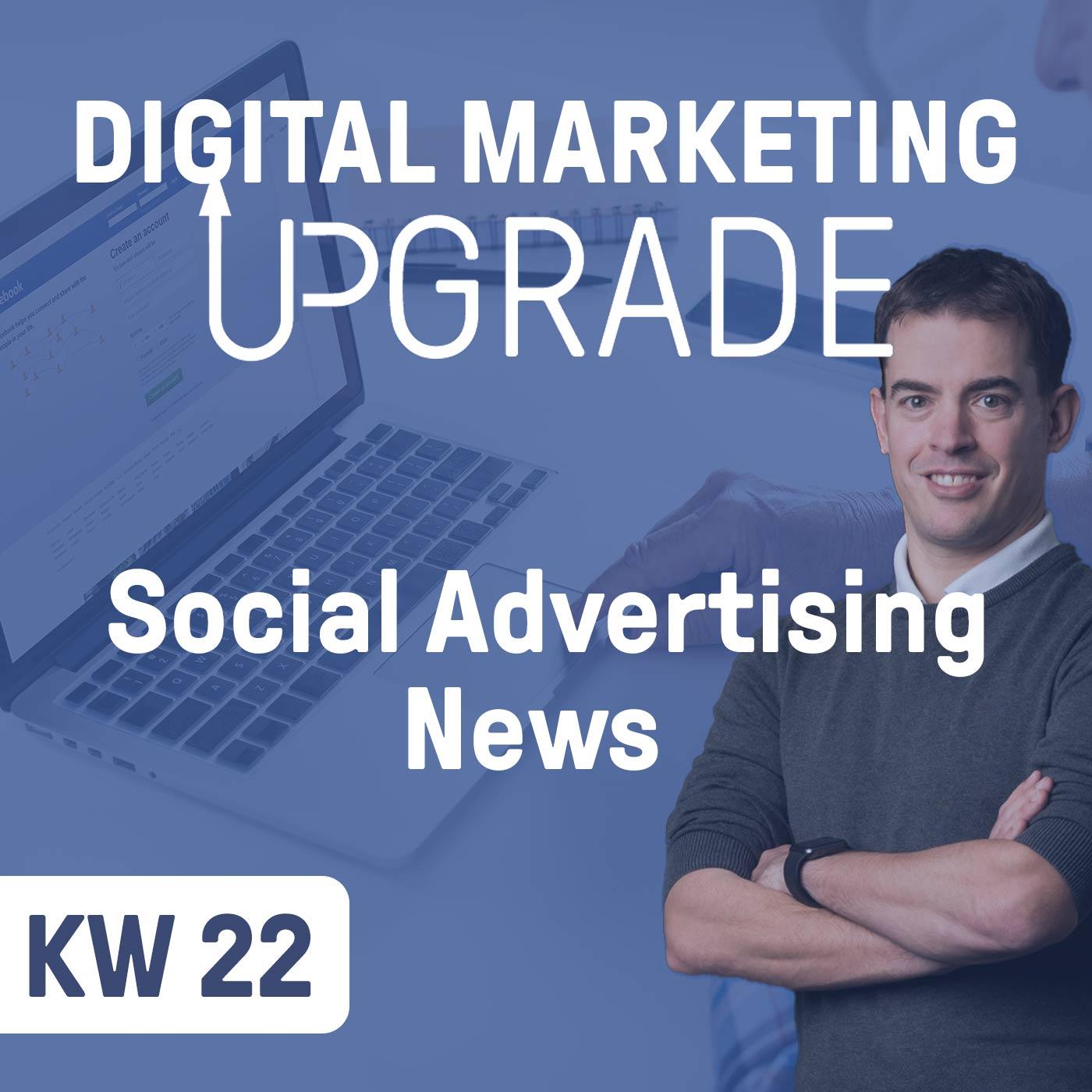 Social Advertising News - KW 22