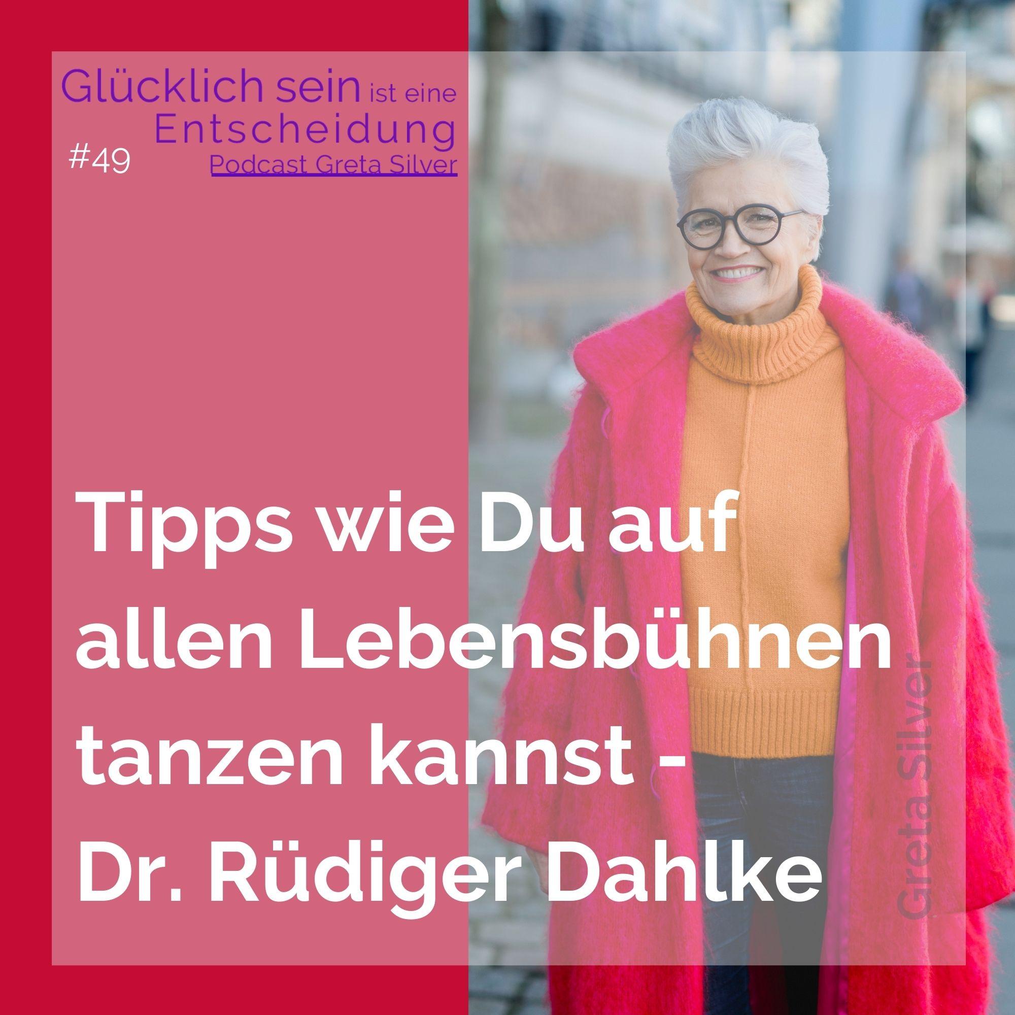 #49 Tipps wie Du auf allen Lebensbühnen tanzen kannst – mit Dr. Rüdiger Dahlke