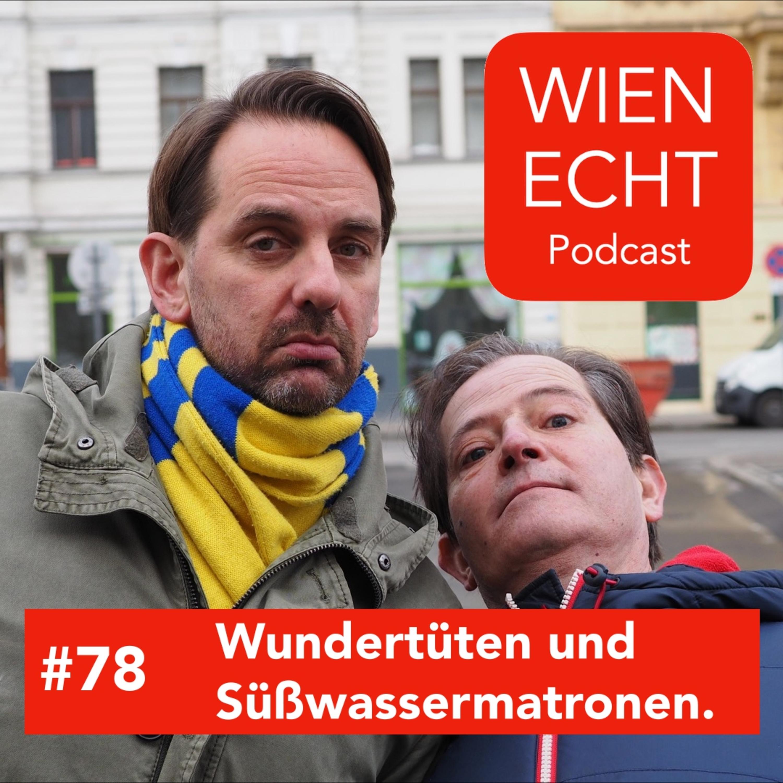 #78 - Wundertüten und Süßwassermatronen.