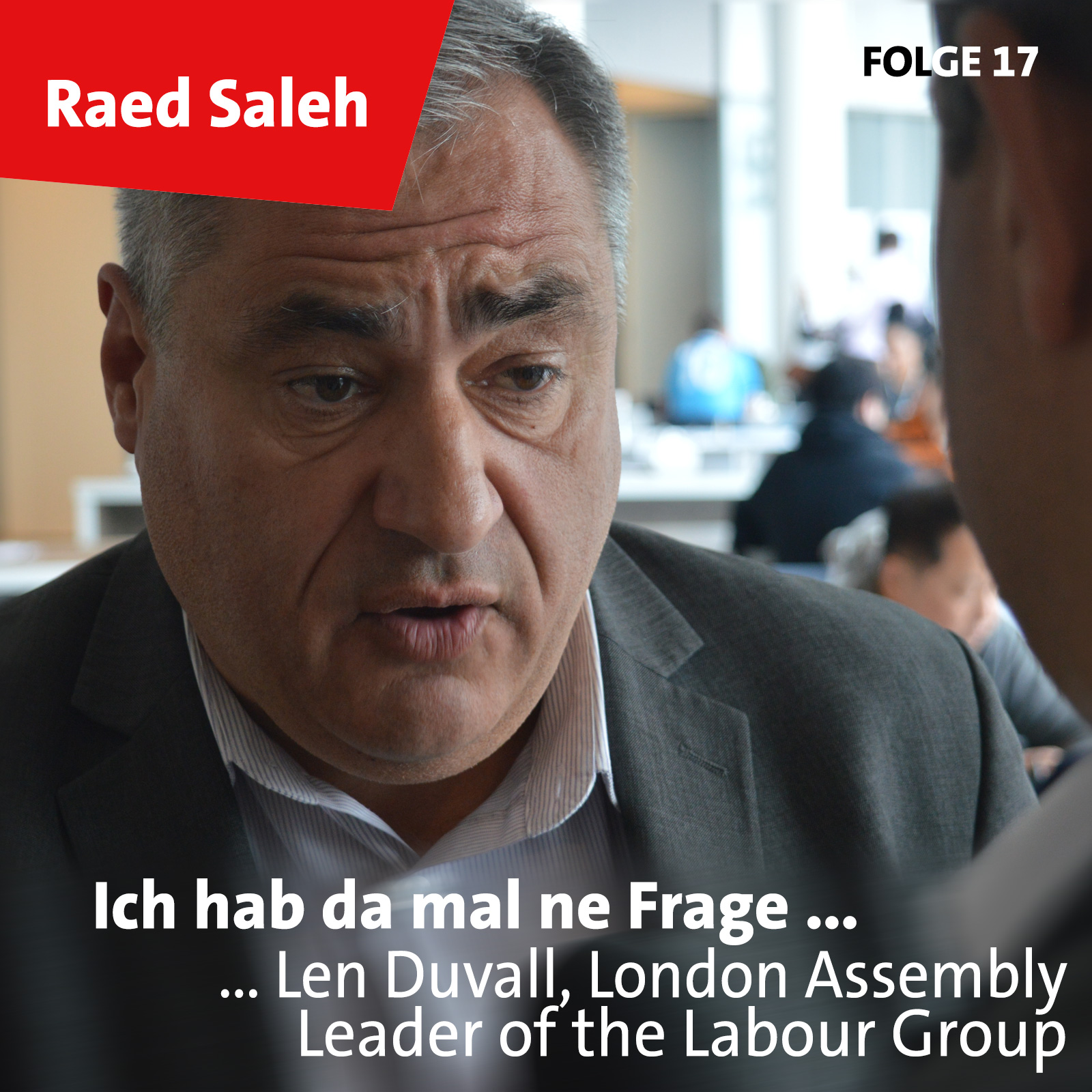 Folge 17: Len Duvall, London Assembly