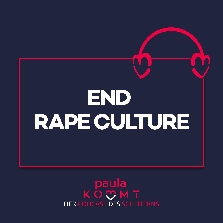 117 - Über unsere gnadenlose Vergewaltigungskultur