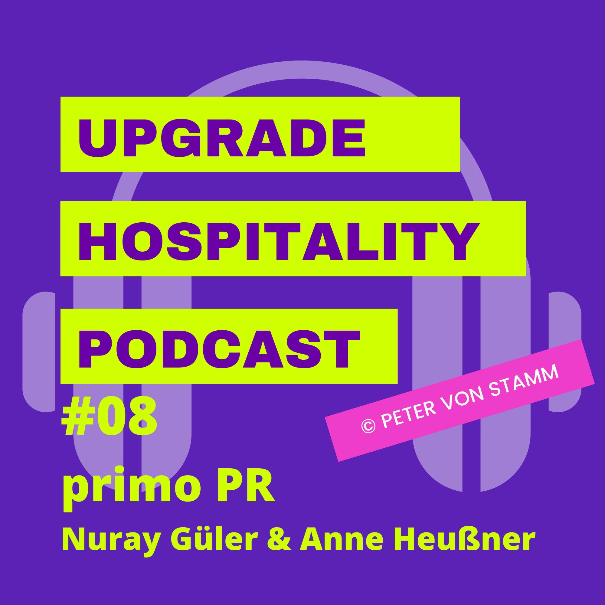#08: Das Schicksal der Tourismus PR Agenturen in der Pandemie - Nuray Güler & Anne Heußner von primo PR im Interview