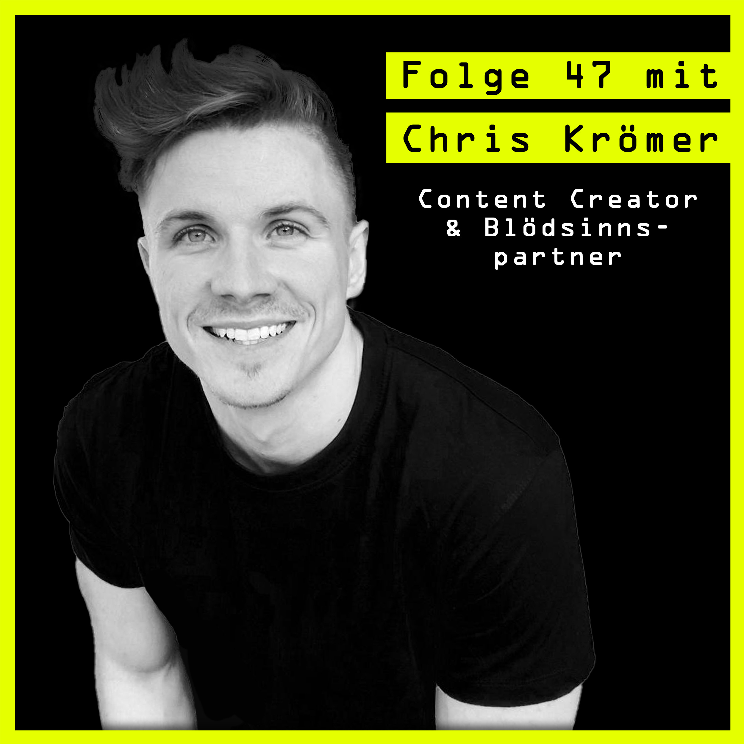 #47 mit Chris Krömer (Content Creator & Blödsinnpartner): über Begeisterung, Glück und Butter.