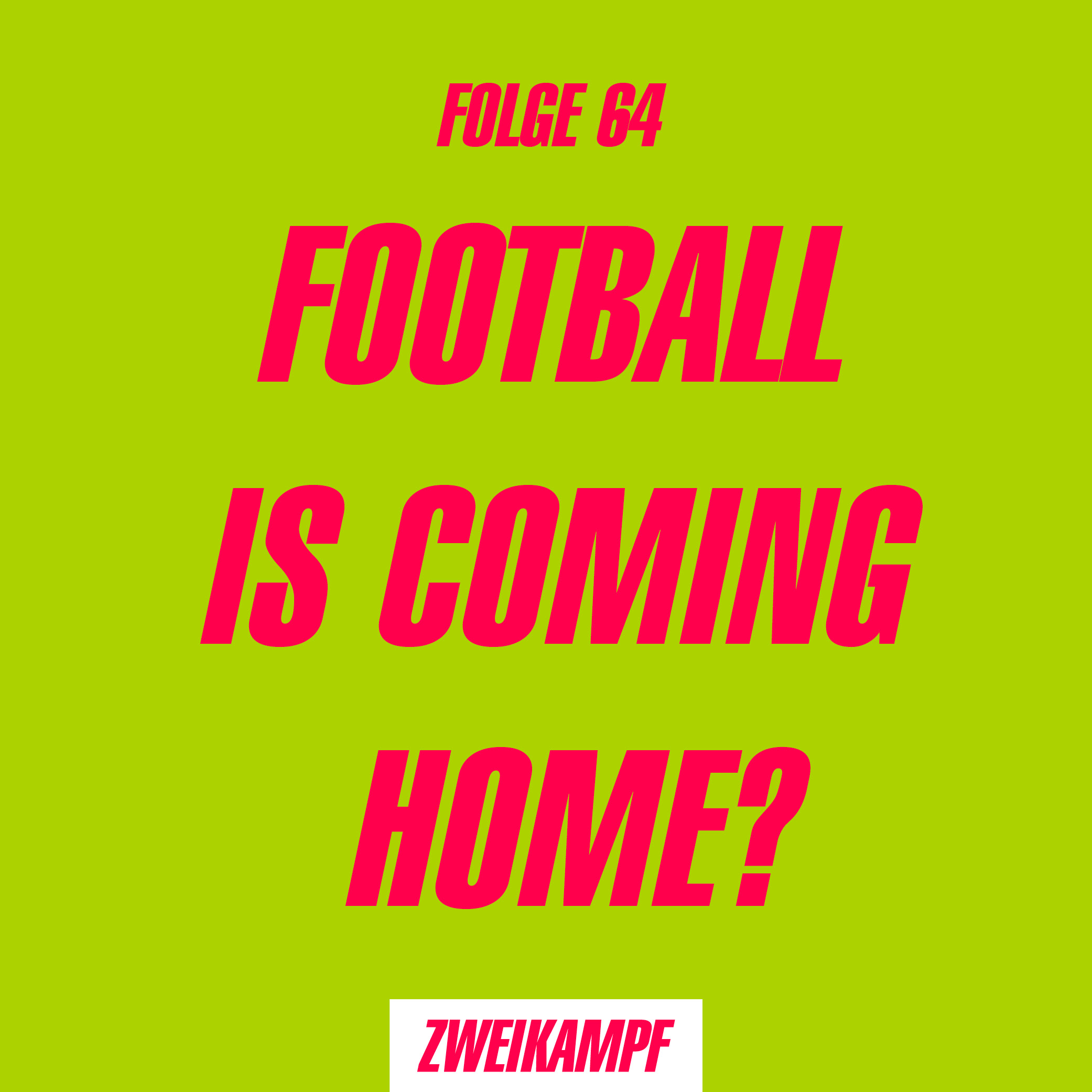 Folge 64: Football is coming home?