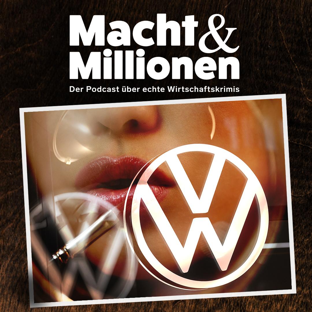 #5 Sex auf Konzernkosten: Die Korruptionsaffäre bei VW