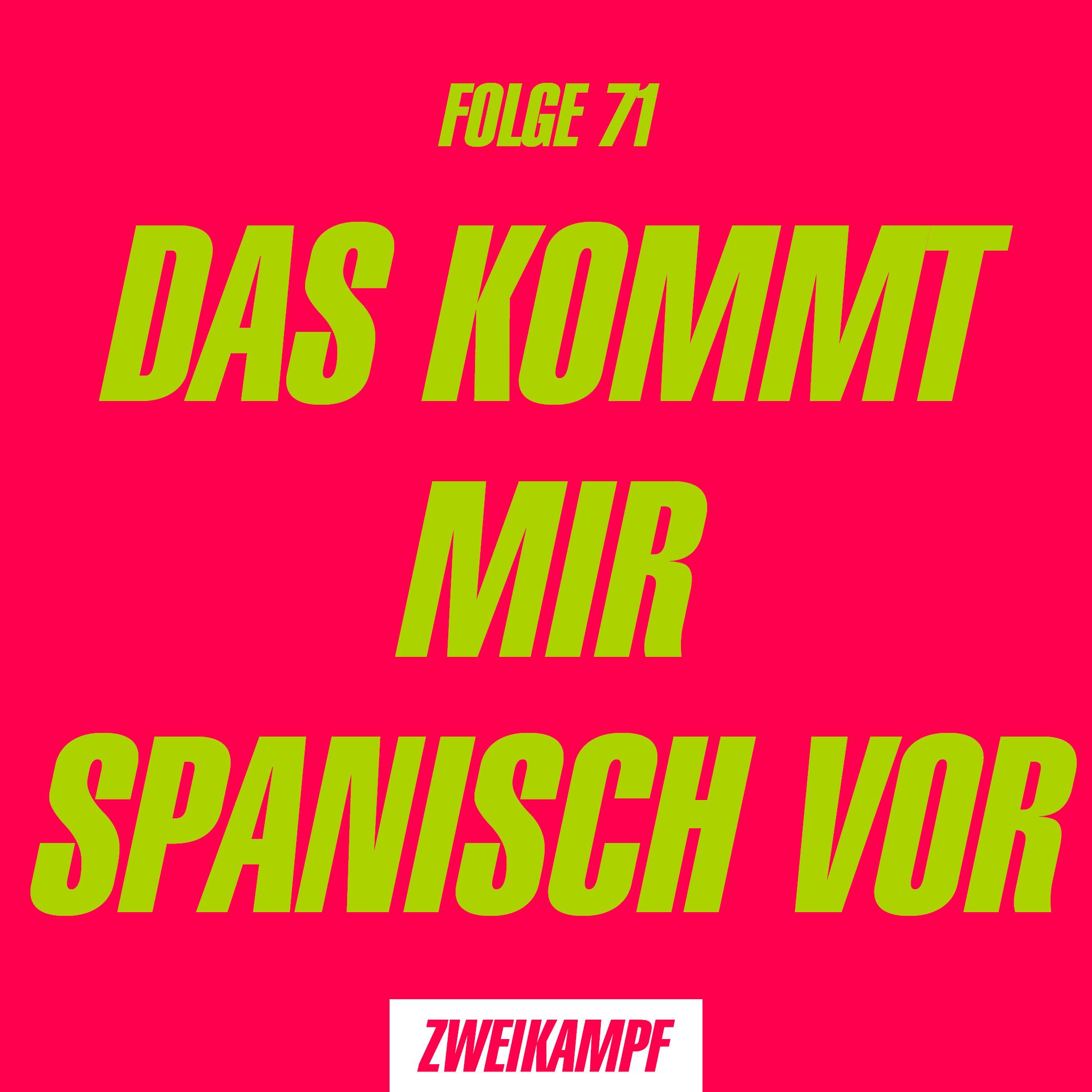 Folge 71: Das kommt mir spanisch vor
