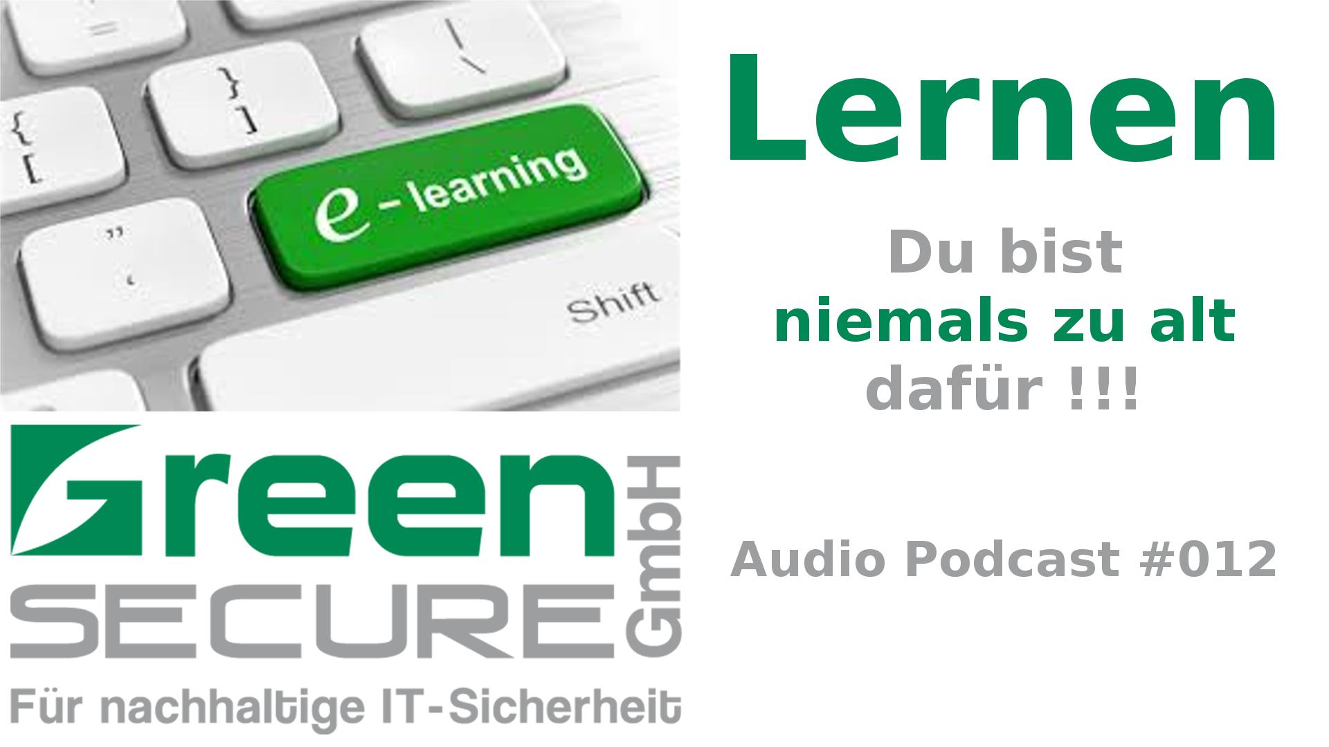 Lernen Du Bist Nie Zu Alt Dafür Green Secure Podcast