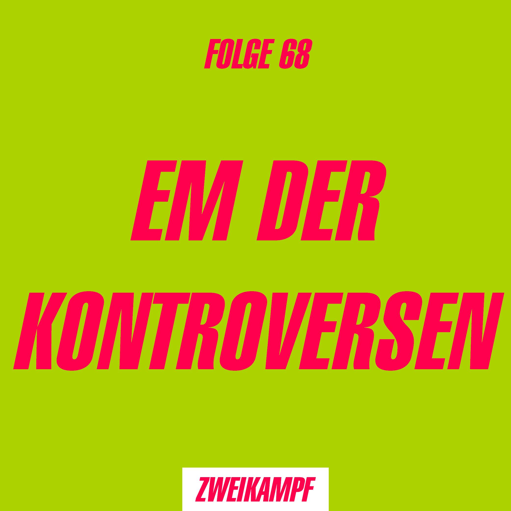 Folge 68: EM der Kontroversen