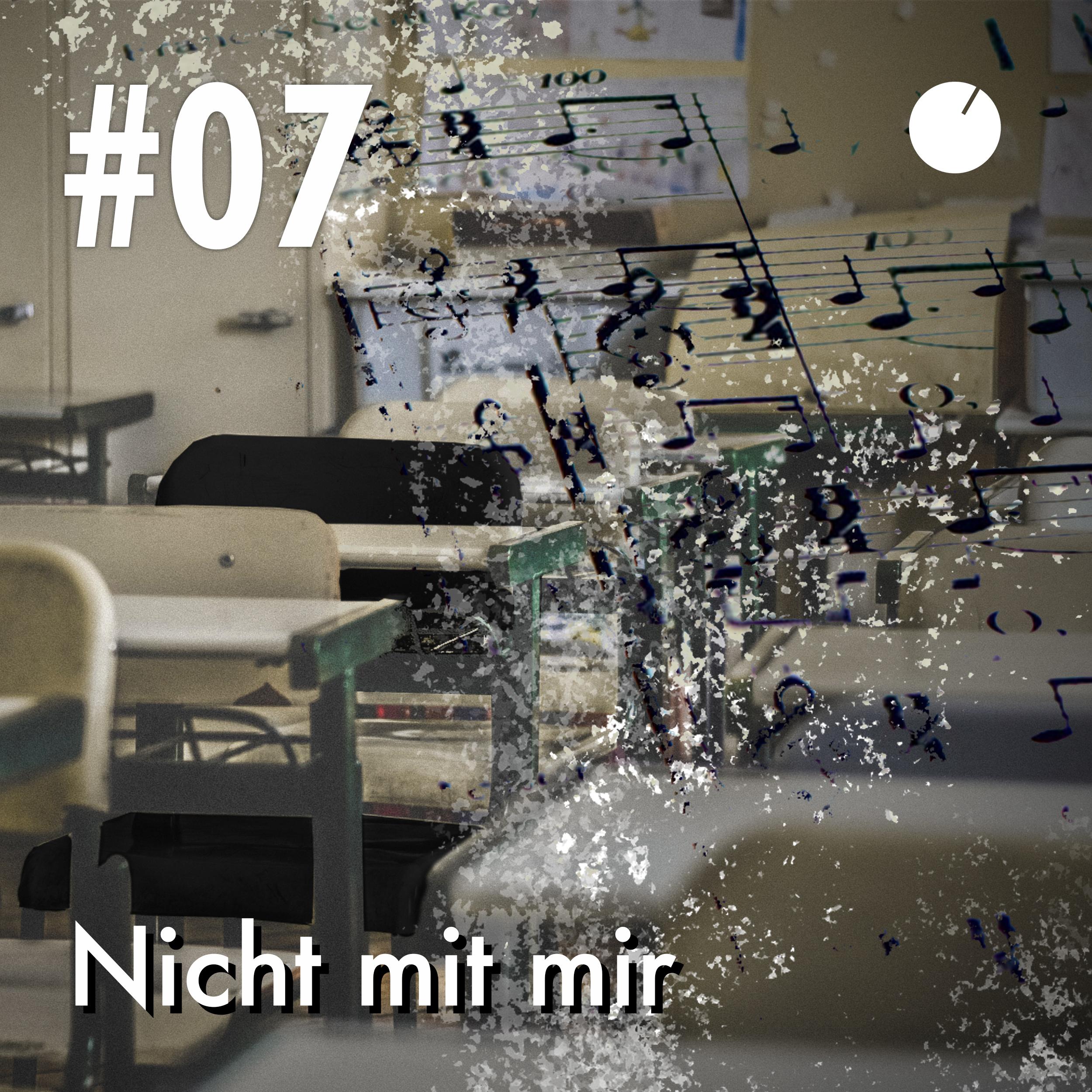 #07 Nicht mit mir