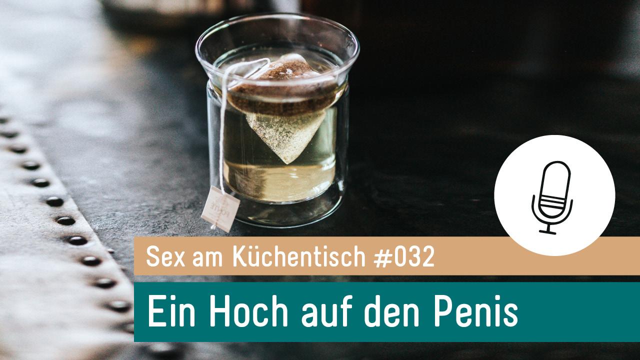 032 - Ein Hoch auf den Penis