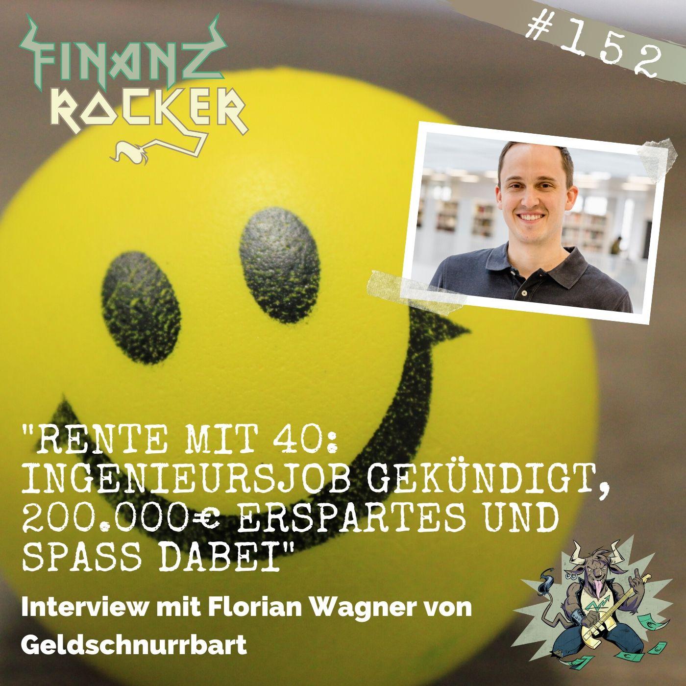 """Folge 152: """"Rente mit 40: Ingenieursjob gekündigt, 200.000€ Erspartes und Spaß dabei"""" - Interview mit Florian Wagner"""