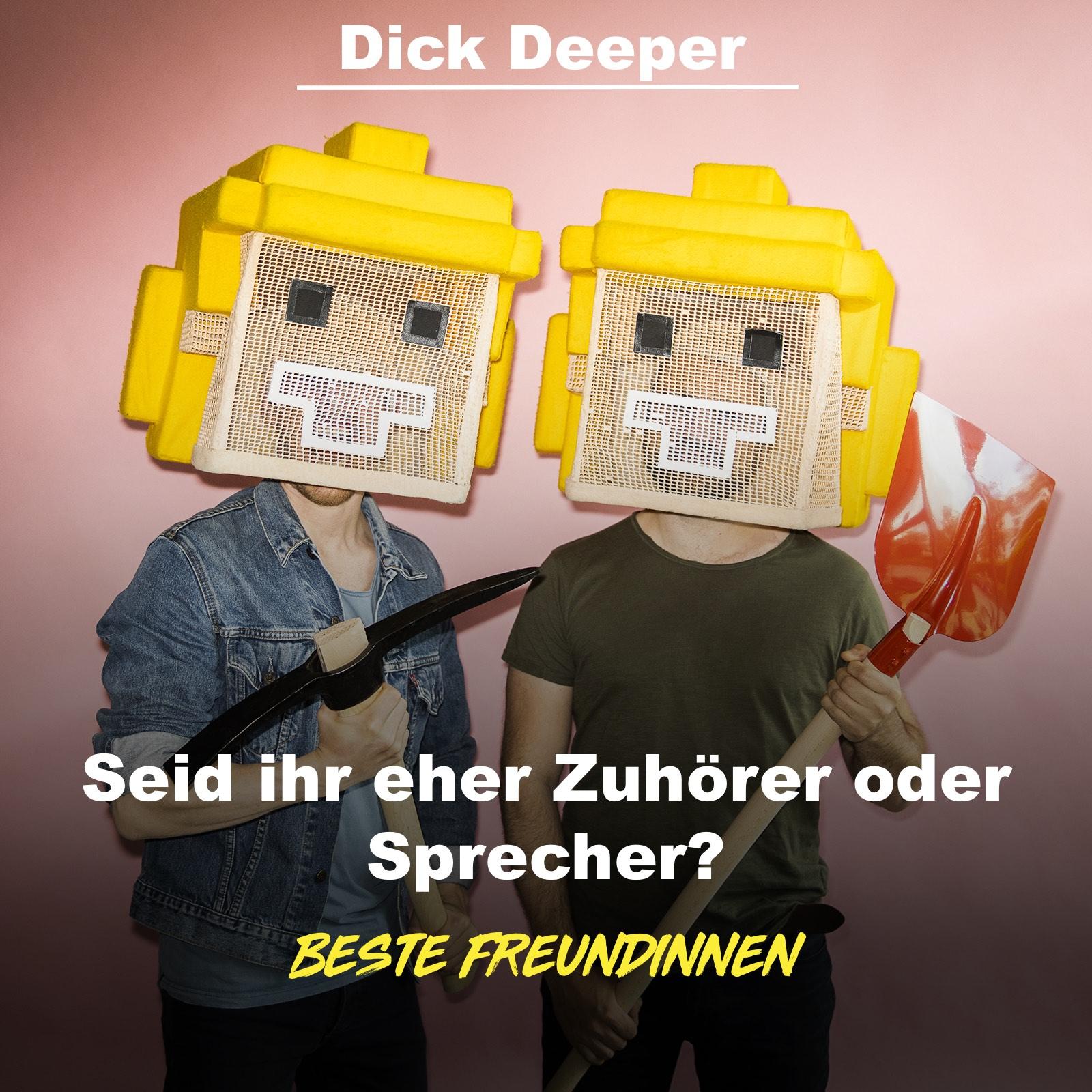 DICK DEEPER - Seid ihr eher Zuhörer oder Sprecher?